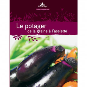 Le potager de la graine à l'assiette